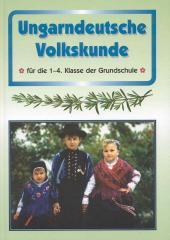 Ungarndeutsche Volkskunde 1-4