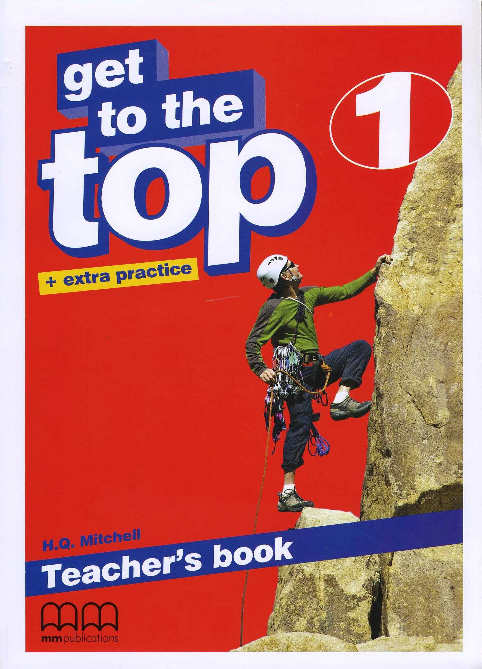 Get to the Top + extra practice 1 Teacher's Book