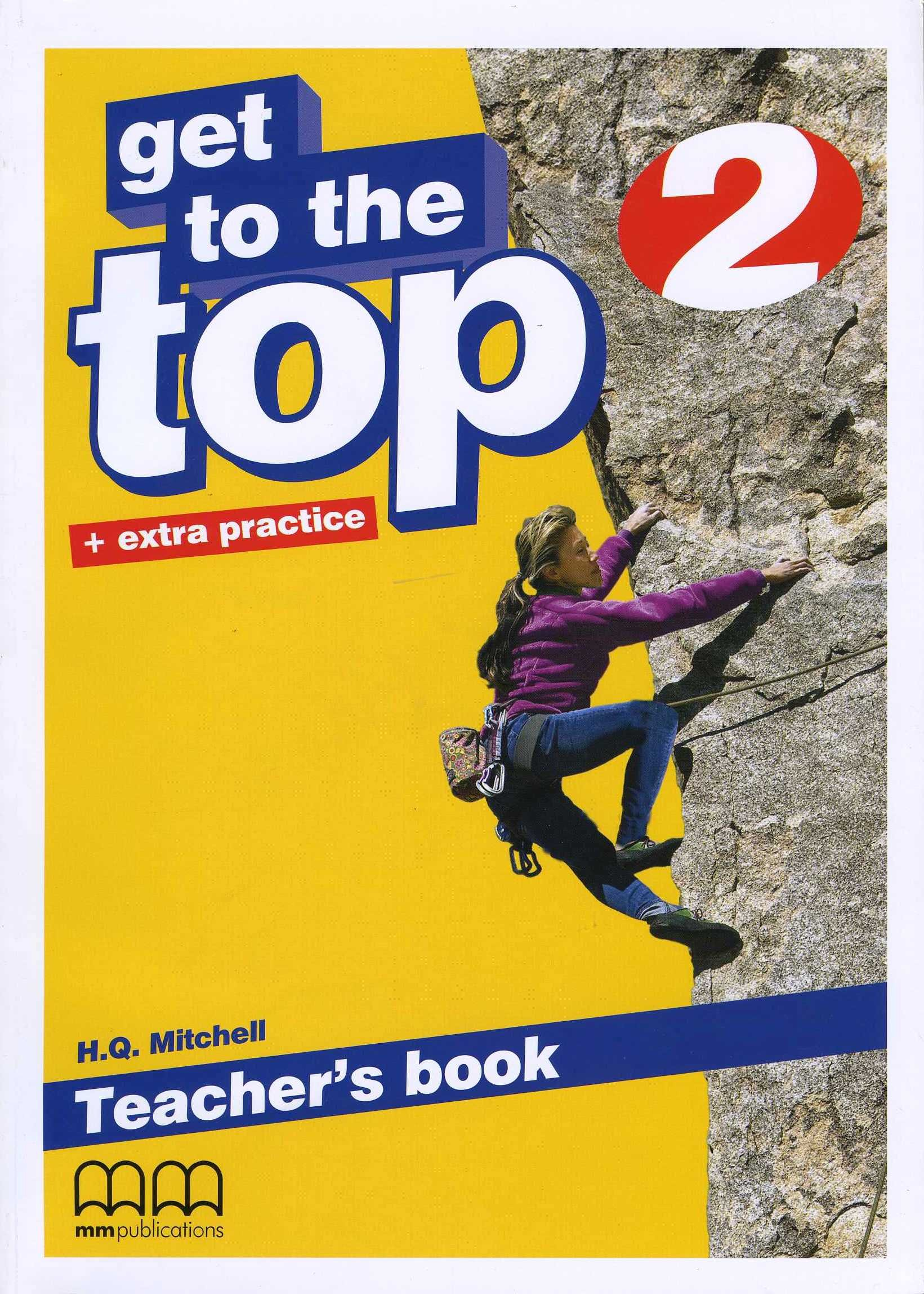 Get to the Top + extra practice 2 Teacher's Book