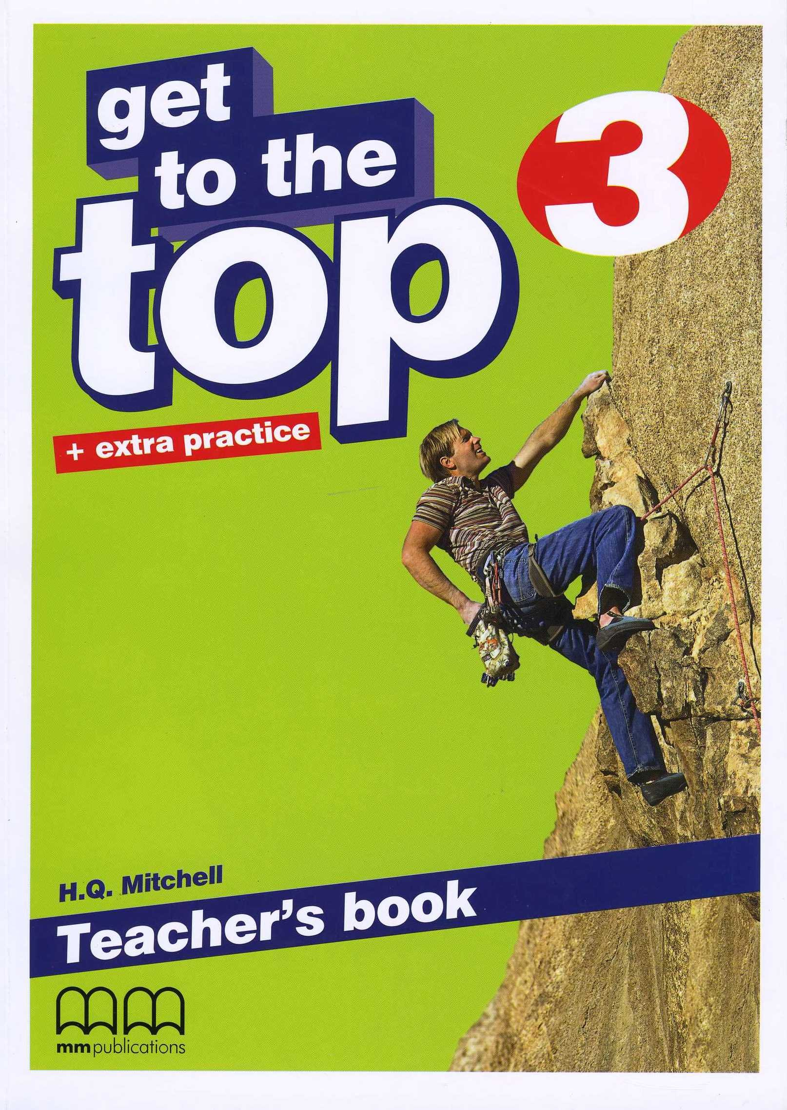Get to the Top + extra practice 3 Teacher's Book