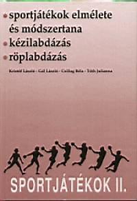 Sportjátékok II. - Sportjátékok elmélete és módszertana. - SPORTJÁTÉKOK ELMÉLETE ÉS MÓDSZERTANA - KÉZILABDÁZÁS - RÖPLABDÁZÁS