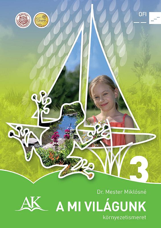 A mi világunk környezet-ismeret tankönyv a 3. osztály számára