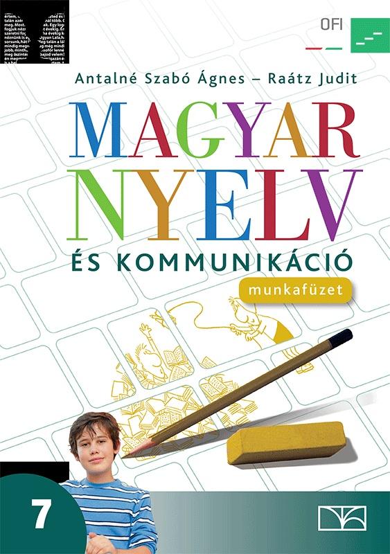 Magyar nyelv és kommunikáció. Munkafüzet a 7.