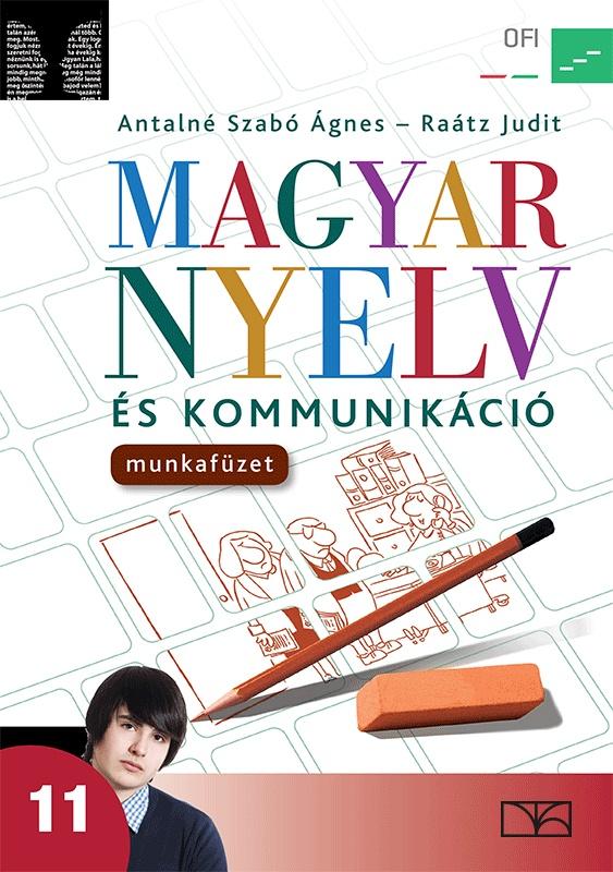Magyar nyelv és kommunikáció. Munkafüzet a 11. évfolyam számára