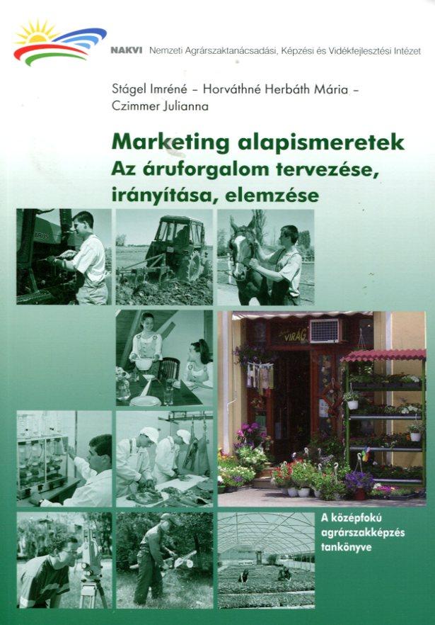 Marketing alapismeretek. Az áruforgalom tervezése, irányítása, szervezése