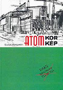 Atomkorkép - Paks (Szigorúan TITKOS!)