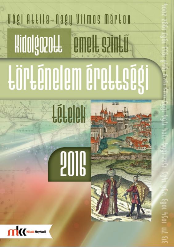 Kidolgozott emelt szintű történelem érettségi tételek 2016