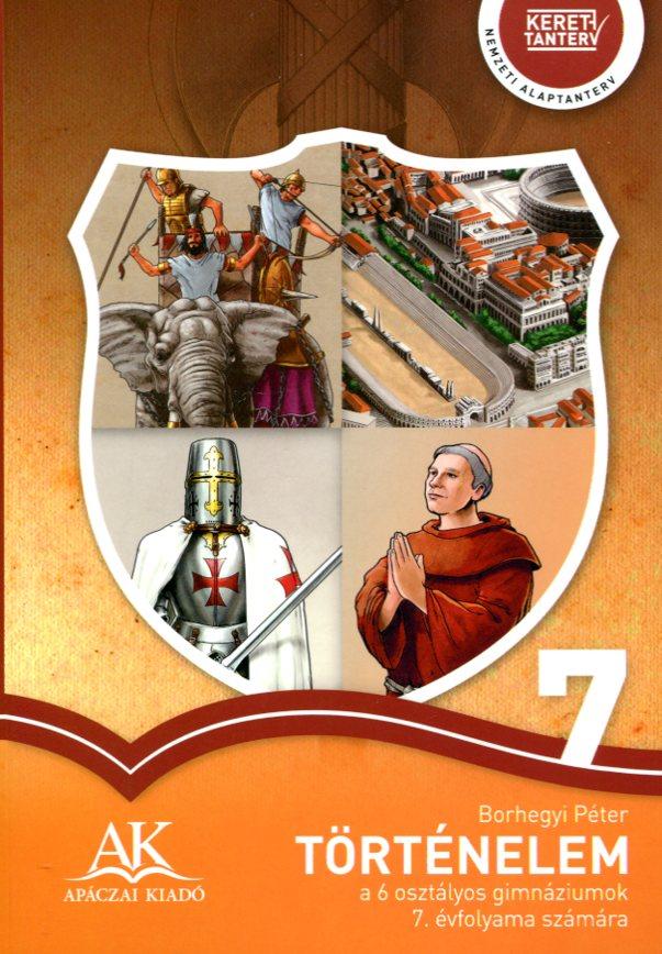 Történelem a 6 osztályos gimnáziumok 7. évfolyama számára