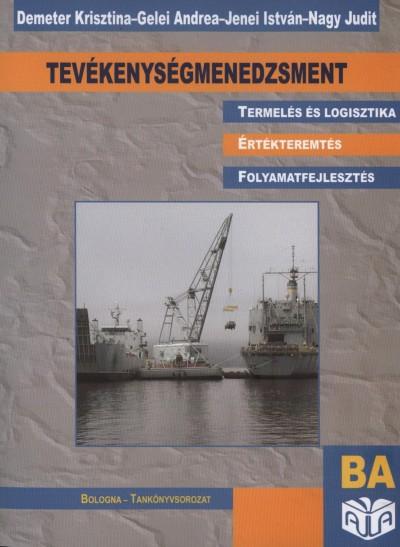 Tevékenységmenedzsment - Termelés és logisztika, értékteremtés, folyamatfejlesztés