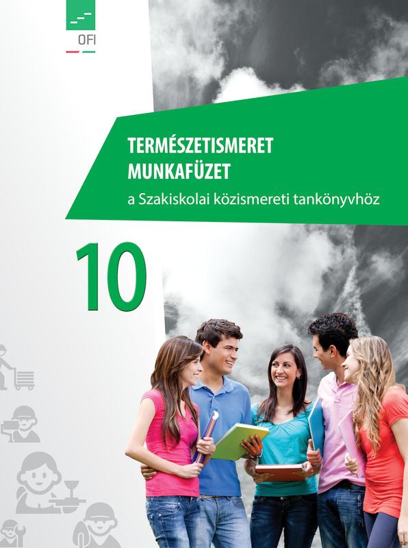 Természetismeret 10. munkafüzet Szakiskola