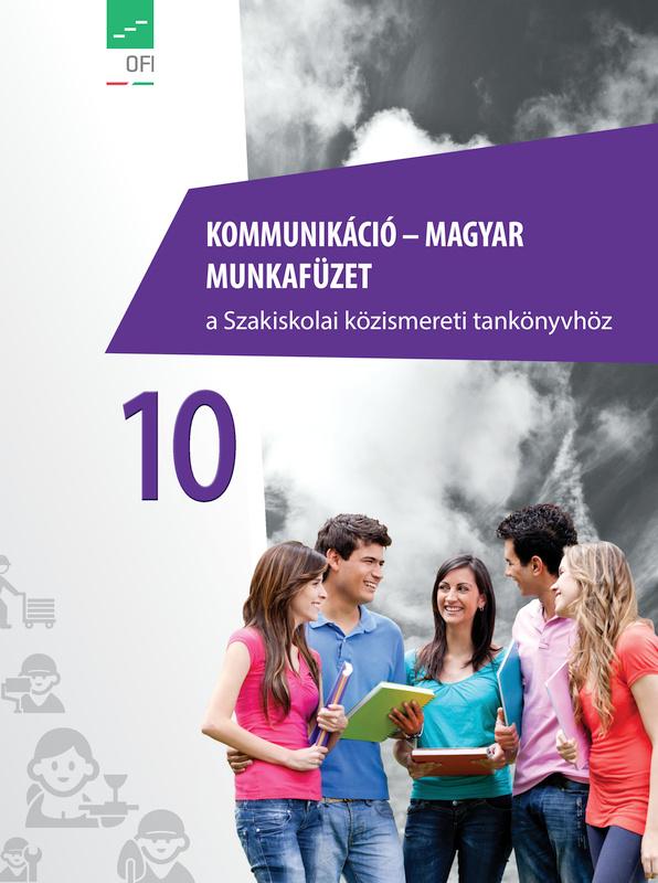 Kommunikáció – magyar 10. munkafüzet Szakiskolai