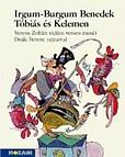 Irgum-Burgum Benedek, Tóbiás és Kelemen
