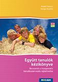 Együtt-tanulók kézikönyve Kooperatív tanulásszervezés