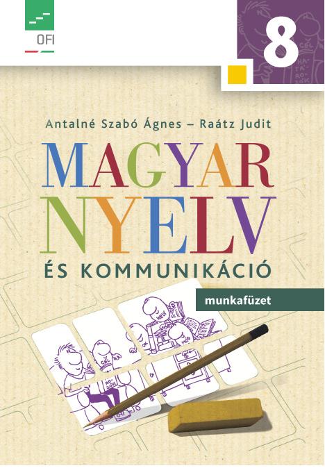 Magyar nyelv és kommunikáció 8. munkafüzet