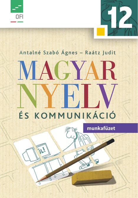 Magyar nyelv és kommunikáció 12. munkafüzet