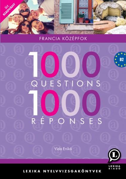 1000 Questions 1000 Réponses Francia középfok.
