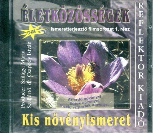Életközösségek ismeretterjesztő filmsorozat 1. Kis növényismeret CD-ROM