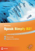 Speak Simply B2! Angol szóbeli érettségire és nyelvvizsgára (telc, ECL) (MX-319)