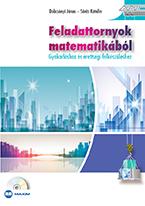 Feladattornyok matematikából (Gyakorláshoz és érettségi felkészüléshez)